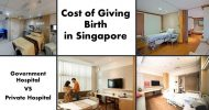[2020] Ultimate Guide to Cost of Giving Birth in Singapore